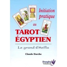 Initiation pratique au Tarot Egyptien - Le Grand Etteilla